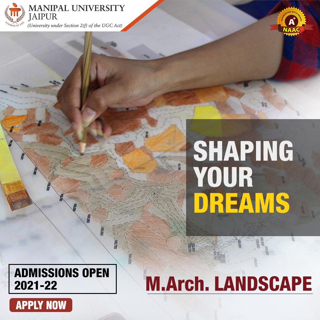 Admission Open for Master of Architecture - Landscape at Manipal University Jaipur